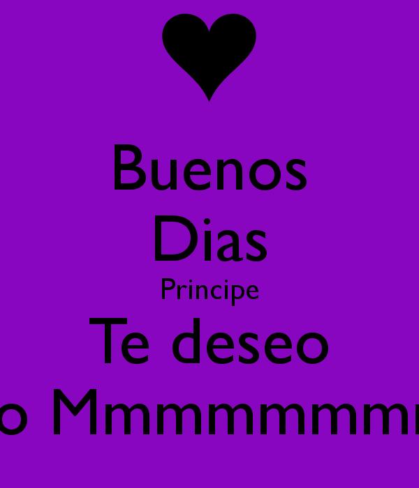 buenos-dias-principe-te-deseo-deseo-mmmmmmmmmm