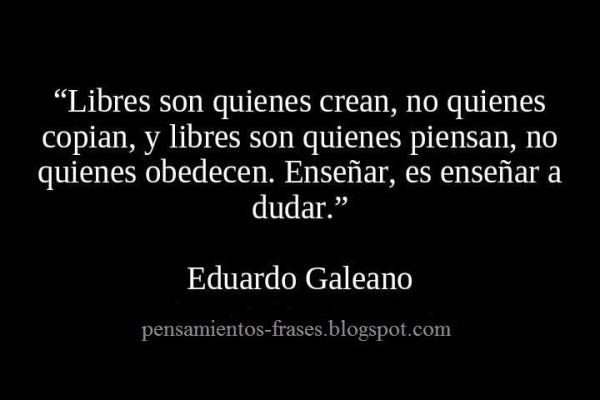 Imágenes con Frases de Eduardo Galeano  (8)