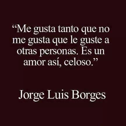 Frases con mensajes bonitos de Jorge Luis Borges