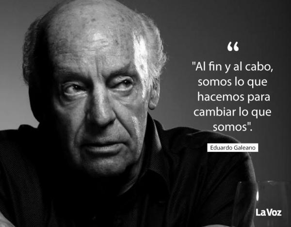 Frases e imágenes de Eduardo Galeano para reflexionar