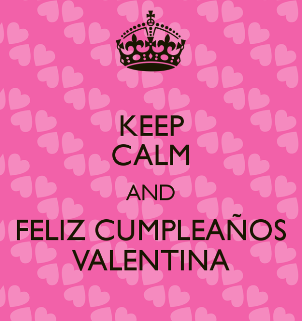 keep-calm-and-feliz-cumplea-os-valentina