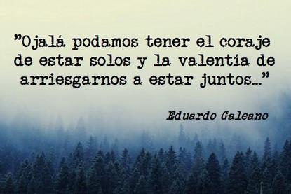 Imágenes con Frases de Eduardo Galeano  (6)