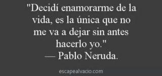 43 Frases con mensajes bonitos de Pablo Neruda