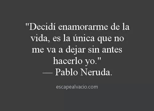 43 Frases Con Mensajes Bonitos De Pablo Neruda Fraseshoy Org