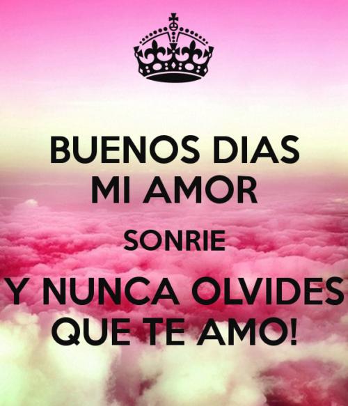 Imagenes De Buenos Dias Amor Mio Frases Frases Hoy