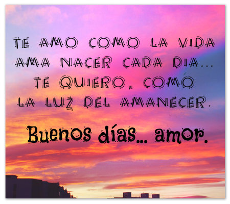 Frases Y Mensajes De Buenos Dias Para Mi Amor Hermosos Fraseshoy Org