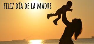 Día de la Madre: 80 frases e imágenes para decir feliz día mamá