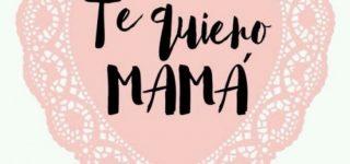 Feliz día de la Madre 2021